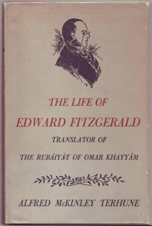 The life of Edward FitzGerald. Translator of: Terhune, Alfred McKinley