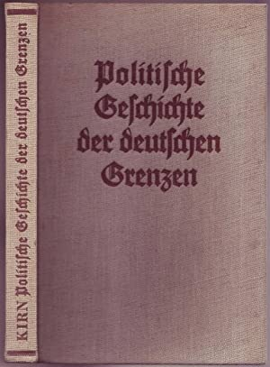 Politische Geschichte der deutschen Grenzen. Mit 12: Kirn, Paul