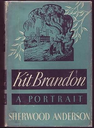 Kit Brandon. A Portrait: Sherwood, Anderson