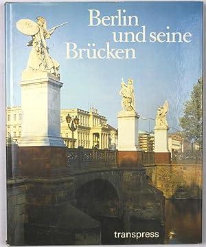 Berlin und seine Brücken: Heinze, Eberhard; Thiemann,