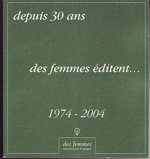 Mémoire de femmes 1974-2004. Depuis 30 ans des femmes éditent: Fouque, Antoinette; ...