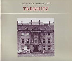 Trebnitz (= Schlösser und Gärten der Mark.: Theise, Thomas