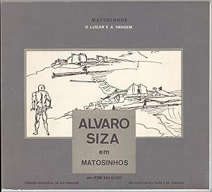 Alvaro Siza em Matosinhos. Dedicated by Alvaro: Salgado, Jose