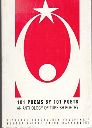 101 Poems by 101 Poets an anthology of Turkish Poetry
