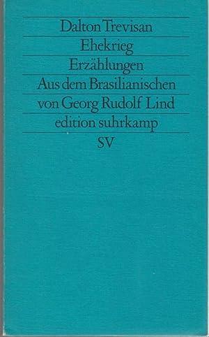 Ehekrieg. Erzählungen. Aus dem brasilianischen Portugiesisch von: Trevisan, Dalton