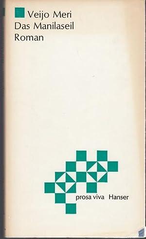 Das Manilaseil. Roman. Aus dem Finnischen übertragen: Meri, Veijo
