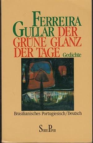 Der Grüne Glanz der Tage. Gedichte. Portugiesisch: Gullar, Ferreira