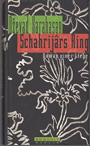 Schahrijârs Ring. Roman einer Liebe. Deutsch von: Karahasan, Dzevad