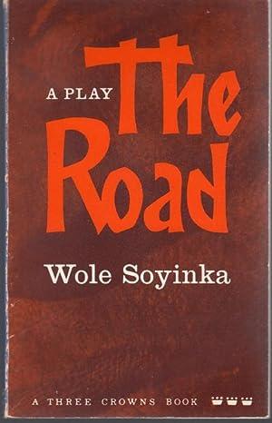 The Road (= Three Crowns): Soyinka, Wole
