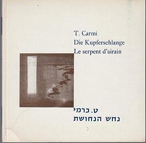 Le serpent d'airain. poemes. Die Kupferschlange. Gedichte.: Carmi, T. [d.i.