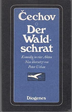 Cechov, Anton: Der Waldschrat. Komödie