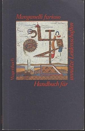 Manganelli furioso. Handbuch für unnütze Leidenschaften: Manganelli, Giorgio