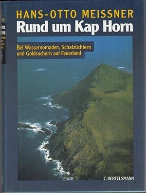 Rund um Kap Horn. Bei Wassernomaden, Schafzüchtern: Meissner, Hans-Otto