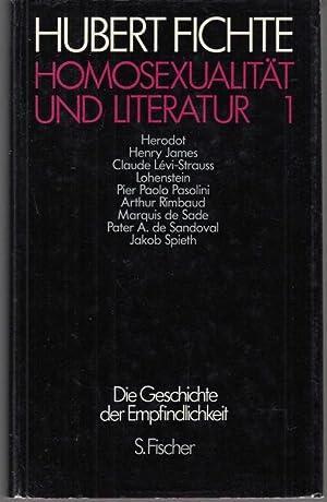 Homosexualität und Literatur I. Polemiken (= Die: Fichte, Hubert