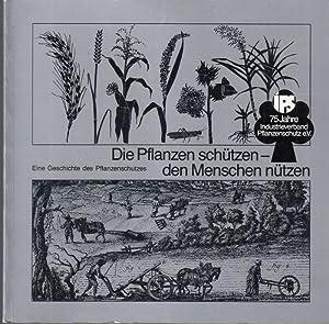 Die Pflanzen schützen - den Menschen nützen.: Benzing, Lothar u.a.