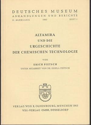 Altamira und die Urgeschichte der chemischen Technologie: Pietsch, Erich