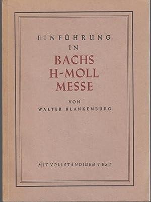 Einführung in Bachs h-moll-Messe mit vollständigem Text: Blankenburg, Walter