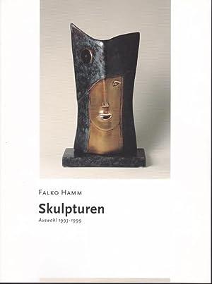 Falko Hamm. Skulpturen Auswahl 1993 - 1999: Hamm, Falko