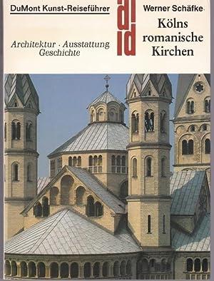 Kölns romanische Kirchen. Kunst - Reiseführer. Architektur,: Schäfke, Werner