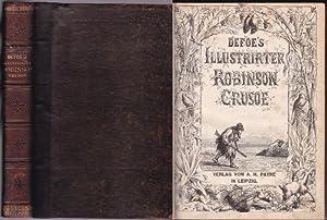 Defoe's Illustrirter Robinson Crusoe [Mit 54 Holzschnitt-Tafeln: Defoe, Daniel