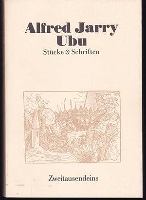 Stücke & Schriften. Ubu Rex, Ubu Knecht,: Jarry, Alfred