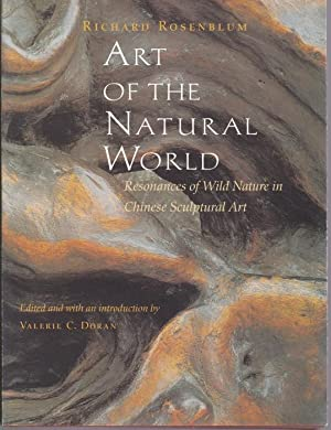 Art of the Natural World. Resonances of Wild Nature in Chinese Sculptural Art. Edited and with an...