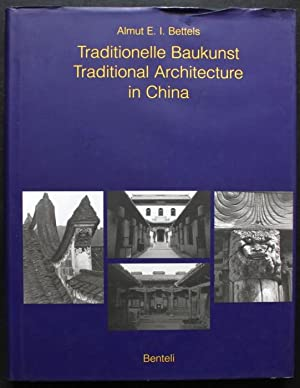 Traditionelle Baukunst in China / Traditional Architecture in China. Mit Fotografien von / With p...