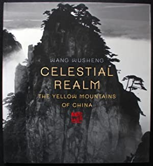 Celestial Realm. The Yellow Mountains of China. Essays by Damian Harper, Seigo Matsuoka and Wu Hung
