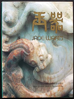 Jade Wares. Stored By Xi'an Culture Relics Administration Board (Chinese / English)