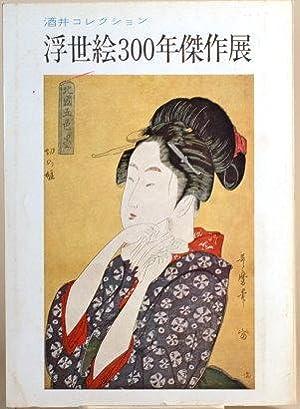 THREE HUNDRED YEARS OF UKIYO-E Exhibition of