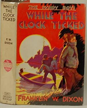 WHILE THE CLOCK TICKED The Hardy Boys: Dixon, Franklin W.