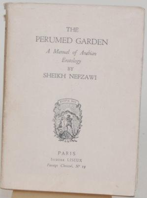 THE PERUMED GARDEN A Manual of Arabian: Nefzawi, Sheikh