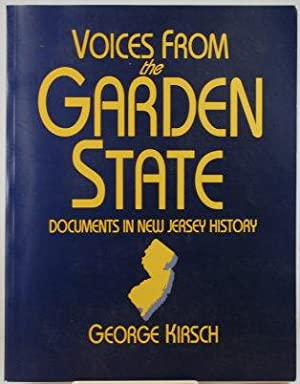 VOICES FROM THE GARDEN STATE Documents in New Jersey History: Kirsch. George