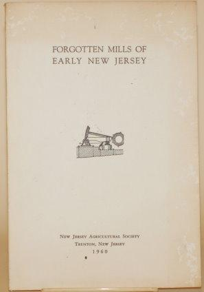 FORGOTTEN MILLS OF EARLY NEW JERSEY Oil,: Weiss, Harry B.
