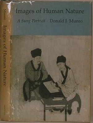 IMAGES OF HUMAN NATURE A Sung Portrait: Munro, Donald J.