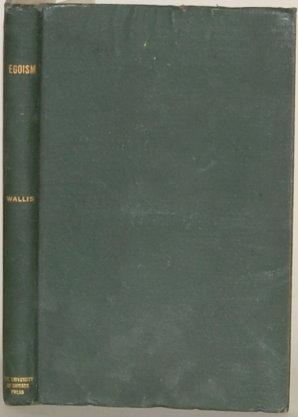 EGOISM: A STUDY IN THE SOCIAL PREMISES OF RELIGION: Wallis, Louis