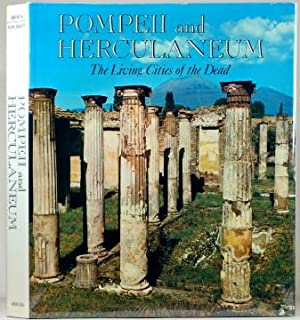 POMPEII AND HERCULANEUM The Living Cities of the Dead: Kraus, Theodor