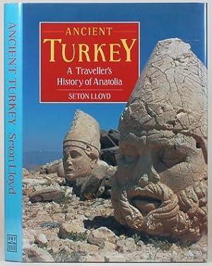 ANCIENT TURKEY A Traveller's History of Anatolia.: Lloyd, Seton