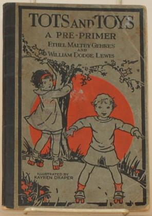 TOTS AND TOYS A Pre-Primer: Gehres, Ethel Maltby and William Dodge Lewis