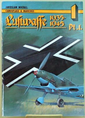 LUFTWAFFE 1935-1940 Camouflage & Markings 1 -: Wrobel, Jaroslaw &