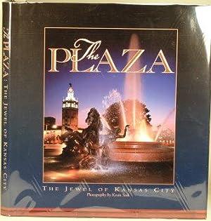 THE PLAZA The Jewel of Kansas City: Whitlow, Lisa