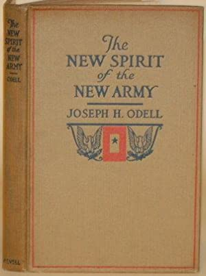 """THE NEW SPIRIT OF THE NEW ARMY A Message to the """"Service Flag"""" Homes: Odell, Joseph H."""