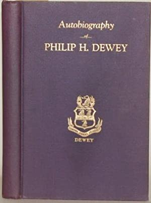 AUTOBIOGRAPHY OF PHILIP H. DEWEY Farmer Lumberman State Official