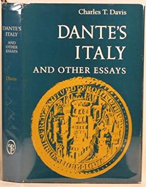DANTE'S ITALY And Other Essays: Davis, Charles T.