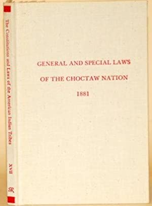 GENERAL AND SPECIAL LAWS OF THE CHOCTAW NATION, PASSED AT THE REGULAR SESSION OF THE GENERAL ...
