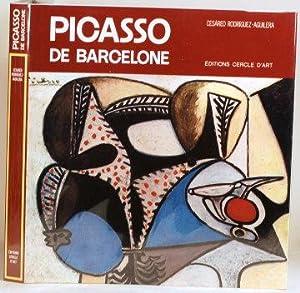 PICASSO DE BARCELONE Traduit De L'Espagnol Par Robert Marrast: Rodrguez-Aguilera, Cesáreo
