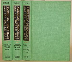AMERICAN DEMOCRACY AND THE WORLD WAR Three Volumes Complete: Paxon, Frederic L.