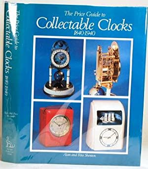 THE PRICE GUIDE TO COLLECTABLE CLOCKS 1840: Shenton Alan and
