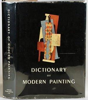 A DICTIONARY OF MODERN PAINTING: Lake, Carlton and Robert Maillard (Eds. )