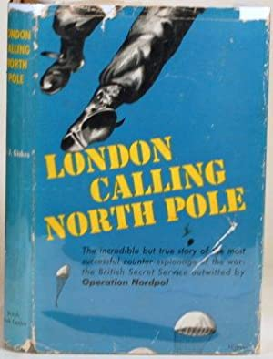 LONDON CALLING NORTH POLE: Giskes, H. J.